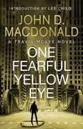 One Fearful Yellow Eye: Introduction by Lee Child - John D MacDonald