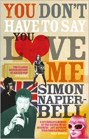 You Don't Have To Say You Love Me - Simon Napier-Bell