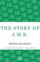 Story of J.M.B - Denis Mackail