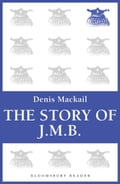 The Story of J.M.B - Denis Mackail