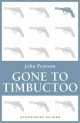 Gone to Timbuctoo - John Pearson