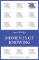 Moments of Knowing - Ann Bridge