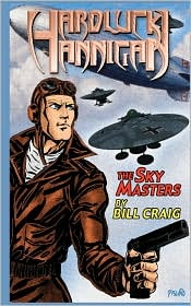 Hardluck Hannigan: the Sky Masters - Bill Craig
