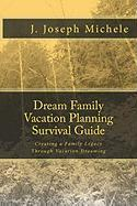Dream Family Vacation Planning Survival Guide