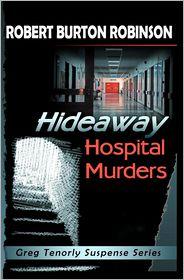 Hideaway Hospital Murders - Robert Burton Robinson