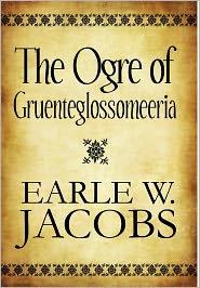 The Ogre of Gruenteglossomeeria