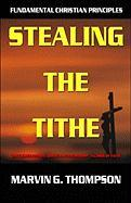 Stealing the Tithe: The Cursed Nation, Biblical Stewardship, a Crisis of Faith