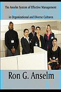 The Anselm System of Effective Management in Organizational and Diverse Cultures