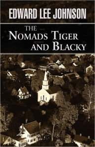 The Nomads Tiger And Blacky - Edward Lee Johnson