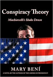 Conspiracy Theory: Machiavelli's Shake Down - Mary Beni