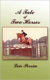 A Tale of Two Horses - Lois Perrin