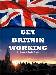 Get Britain Working - Karen Melonie Gould