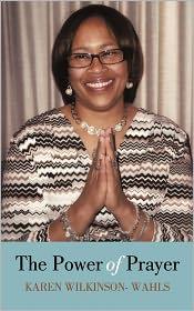 The Power Of Prayer - Karen Wilkinson- Wahls