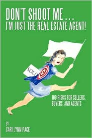 Don'T Shoot Me.I'M Just The Real Estate Agent! - Cari Lynn Pace