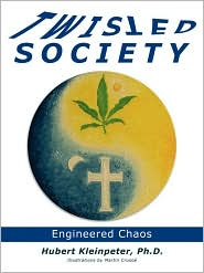 Twisted Society: Engineered Chaos - Hubert Kleinpeter Ph.D.