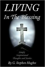 Living In The Blessing - G. Stephen Hughes