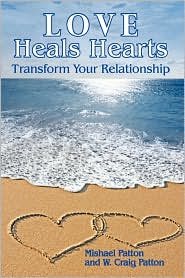 Love Heals Hearts: Transform Your Relationship