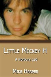 Little Mickey H: A Norbury Lad - Harper, Mike