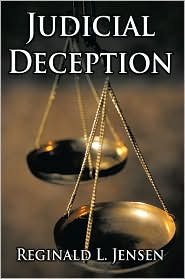 Judicial Deception - Reginald L. Jensen