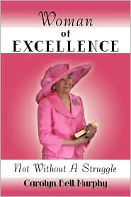 Woman of Excellence: Not Without a Struggle - Carolyn Bell Murphy
