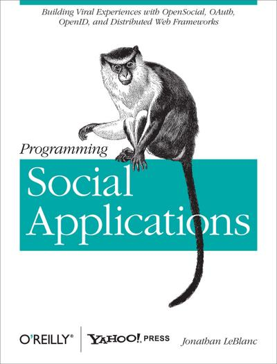 Programming Social Applications: Building Viral Experiences with OpenSocial, OAuth, OpenID, and Distributed Web Frameworks) By LeBlanc, Jonathan (Author) Paperback on 06-Sep-2011 - Jonathan LeBlanc