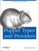 Puppet Types and Providers - Dan Bode;  Nan Liu