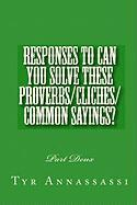 Responses to Can You Solve These Proverbs/Cliches/Common Sayings?