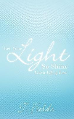 Let Your Light So Shine