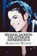 Michael Jackson: The Afterlife Experiences II