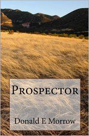 Prospector - Donald E. Morrow