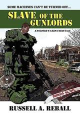 Slave of the Gunlords - Russell A Reball (author)