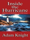 Inside the Hurricane: Memories of Alcoholism and Child Abuse - Knight, Adam
