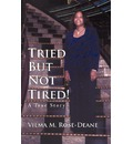 Tried But Not Tired! - Vilma M Rose-Deane