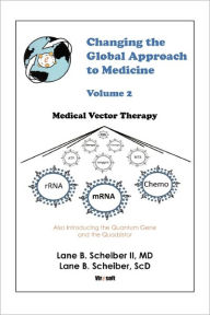 Changing The Global Approach To Medicine, Volume 2 - Lane Scheiber