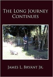 The Long Journey Continues - James L. Jr. Bryant