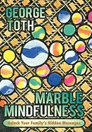 Marble Mindfulness: Unlock Your Family's Hidden Messages