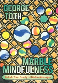 Marble Mindfulness - George Toth