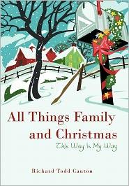 All Things Family And Christmas - Richard Todd Canton