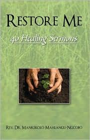 Restore Me: 40 Healing Sermons - Mankekolo Mahlangu-Ngcobo, Rev Dr Mankekolo Mahlangu-Ngcobo