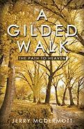 A Gilded Walk: The Path to Heaven