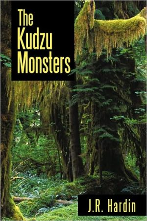 The Kudzu Monsters - J.R. Hardin