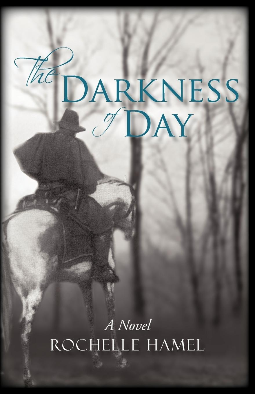 The Darkness of Day - Hamel, Rochelle