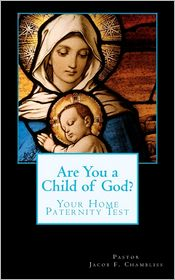 Are You A Child Of God? - Pastor Jacob F. Chambliss