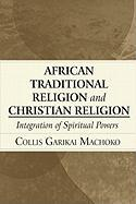 African Traditional Religion and Christian Religion: Integration of Spiritual Powers