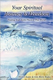 Your Spiritual Journey To Freedom - Shirley Kaine, Mrs Ann Marie Radix