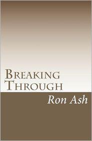 Breaking Through - Ron Ash