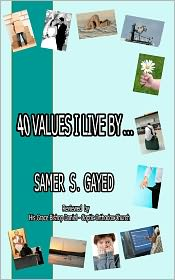 40 Values I Live By... - Samer S. Gayed