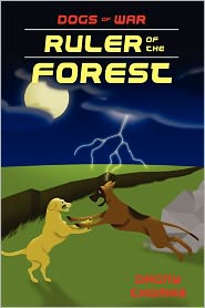 Ruler of the Forest: Final Chapter in the Dogs of War Series. - Dagny Thomas, Kristy Buchanon (Illustrator)