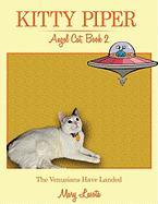 Kitty Piper, Angel Cat, Book 2: The Venusians Have Landed