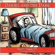 Daniel And The Dark - Matt Parrott